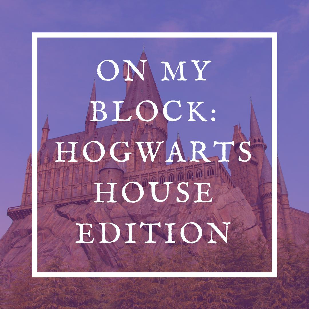 On My Block: Hogwarts House Edition